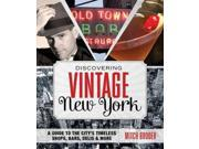 Discovering Vintage New York: A Guide to the City's Timeless Shops, Bars, Delis & More 9SIV0UN4FJ2721