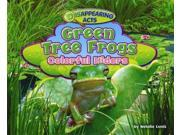 Green Tree Frogs: Colorful Hiders (disappearing Acts)