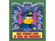 Chief Wiggum's Book of Crime and Punishment Simpsons Library of Wisdom Groening, Matt