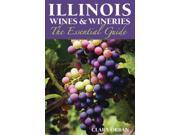 Illinois Wines & Wineries: The Essential Guide Publisher: Southern Illinois Univ Pr Publish Date: 6/30/2014 Language: ENGLISH Pages: 204 Weight: 1.44 ISBN-13: 9780809333448 Dewey: 338.4/7663209773