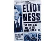 Eliot Ness: The Rise and Fall of an American Hero 9SIA9UT4189556