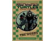 Teenage Mutant Ninja Turtles 2: The Works (Teenage Mutant Ninja Turtles)