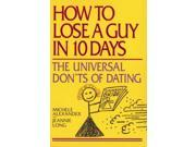 How to Lose a Guy in 10 Days: The Universal Don'ts of Dating 9SIV0UN4FP7625