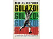 Golazo!: The Beautiful Game from the Aztecs to the World Cup: the Complete History of How Soccer Shaped Latin America 9SIV0UN4FC3491