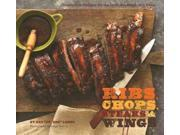 Ribs, Chops, Steaks, & Wings: Irresistible Recipes for the Grill, Stovetop, and Oven 9SIA9UT4188074