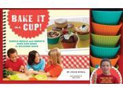 Bake It in a Cup!: Simple Meals and Sweets Kids Can Bake in Silicone Cups 9SIV0UN4FJ5936