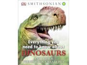 Everything You Need To Know About Dinosaurs: And Other Prehistoric Creatures (everything You Need To Know About...)