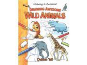Drawing Awesome Wild Animals (drawing Is Awesome!)