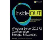 Windows Server 2012 R2 Inside Out: Configuration, Storage, & Essentials (Inside Out)
