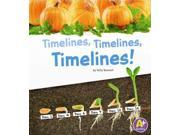 Timelines, Timelines, Timelines! (Displaying Information) Publisher: Capstone Pr Inc Publish Date: 7/1/2013 Language: ENGLISH Pages: 32 Weight: 0.48 ISBN-13: 9781476533384 Dewey: 529