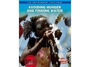 Avoiding Hunger, Finding Water Raintree Freestyle Express, Level P: The Environment Challenge