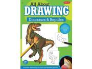 All About Drawing Dinosaurs & Reptiles (All About Drawing)