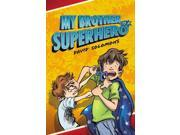 My Brother Is a Superhero 9SIV0UN4FN0809