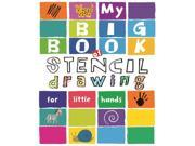 My Big Book of Stencil Drawing for Little Hands: Draw Through the Stencils With Crayons, Pencils or Felt Pens