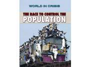 The Race to Control the Population (World in Crisis)