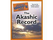 The Complete Idiot's Guide to the Akashic Record Idiot's Guides
