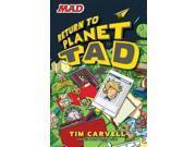 Return to Planet Tad Planet Tad