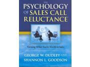 The Psychology of Sales Call Reluctance: Earning What You're Worth in Sales