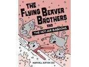 The Flying Beaver Brothers 5: The Flying Beaver Brothers and the Hot-air Baboons (Flying Beaver Brothers) 9SIV0UN4FF9638