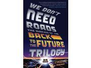 We Don't Need Roads: The Making of the Back to the Future Trilogy 9SIABHA4PA1735