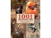 1001 Hunting Tips: The Ultimate Guide - Deer, Upland Game and Birds, Waterfowl, Big Game thumbnail