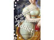 Confessions of a Jane Austen Addict 9SIV0UN4FX6345