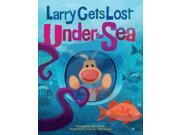Larry Gets Lost Under the Sea Larry Gets Lost 9SIABHA4P95650