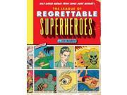 The League of Regrettable Superheroes: Half-baked Heroes from Comic Book History 9SIV0UN4G88593
