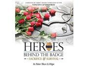 HEROES BEHIND THE BADGE: SACRIFICE & SURVIVAL 9SIAA763VV8566