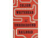 Whitehead,Colson - Underground Railroad