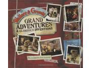 Wallace and Gromit Grand Adventures and Glorious Inventions: The Scrapbook of an Inventor... and His Dog (Wallace & Gromit) 9SIABBU4T93151