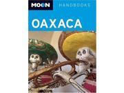 Moon Oaxaca (Moon Handbooks) 9SIABBU4UJ9460