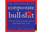 The Dictionary of Corporate Bullsh*t Calendar: A Year of Empty, Enraging, and Just Plain Stupid Office Talk
