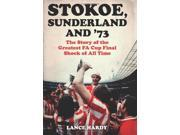 Stokoe, Sunderland and 73: The Story Of the Greatest FA Cup Final Shock of All Time 9SIABBU4RW6118