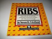 Ribs: Over 80 All-American and International Recipes for Ribs and Fixings 9SIABBU4SS8897