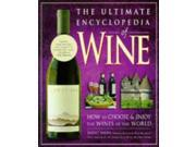 The Ultimate Encyclopedia of Wine: How to Choose and Enjoy the Wines of the World 9SIABBU59S1697