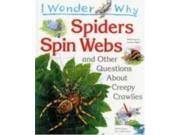 I Wonder Why Spiders Spin Webs and Other Questions About Creepy Crawlies (I wonder why series) 9SIABBU4T84402