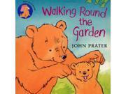 Walking Around the Garden (Baby Bear Books)