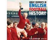 Great Moments in English Football History photography wall calendar 2014 9SIABBU4SH8951
