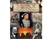 A History of Britain: The Key Events That Have Shaped Britain from Neolithic Times to the 21st Century 9SIABBU4TV1200