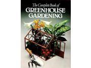 Complete Book of Greenhouse Gardening