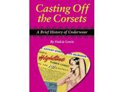 Casting Off the Corsets: A Brief History of Underwear
