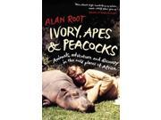 Ivory, Apes & Peacocks: Animals, Adventure and Discovery in the Wild Places of Africa 9SIABBU4TS9855