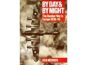 By Day and by Night: Bomber War in Europe, 1939-45