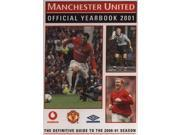 Manchester United Official Yearbook 2001 : The Definitive Guide to the 2000-2001 Season