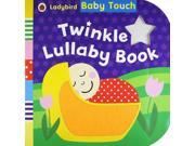 Baby Touch: Twinkle Lullaby Book (Board book)