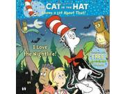 The Cat in the Hat Knows a Lot About That!: I Love the Nightlife