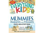 The Everything Kids' Mummies, Pharaohs, and Pyramids Puzzle and Activity Book: Discover The Mysterious Secrets Of Ancient Egypt 9SIABBU57B4314