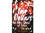 I Love Dollars: And Other Stories of China 9SIABBU4U22430