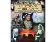 History of Britain, A: The Key Events That Have Shaped Britain from Neolithic Times to the 21st Century 9SIABBU59Y1698